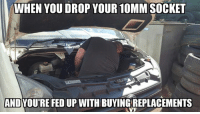 10Mm Socket: WHEN YOU DROP YOUR 10MM SOCKET  AND  YOUTRE FED UP WITH BUYING REPLACEMENTS