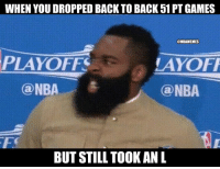 nba nbamemes rockets: WHEN YOU DROPPED BACK TO BACK 51 PT GAMES  NBAMEMES  LAYOFF  ONBA  PLAYOFF  @NBA. / 춘  BUT STILL TOOK AN L nba nbamemes rockets