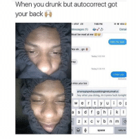 👣 @niggaflixx 👈Stop watchu doing and follow @niggaflixx or catch Aids @niggaflixx @niggaflixx: When you drunk but autocorrect got  your back  7:05 PM  o AT&T LTE  O 45%  Detail  Messages (1)  ust be mad at me  Nah my bad  Yea ok... gn  Today 302 PM  Hey  Today 20 pM  l miss you  Deliverer  miss you too  airwnsyispwhayuodoingimtrynnafuc  hey what you doing, im trynna fuck tonight  w e r t y u i o  p  OneBrokePerson  a s d f g h j k l  2 x c v b n ml  return  space 👣 @niggaflixx 👈Stop watchu doing and follow @niggaflixx or catch Aids @niggaflixx @niggaflixx