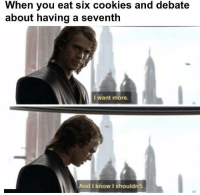 Cookies, Debate, and You: When you eat six cookies and debate  about having a seventh  I want more.  And I know I shouldn't. I'm an addict