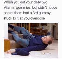 """<p>Rip via /r/memes <a href=""""http://ift.tt/2ps9klT"""">http://ift.tt/2ps9klT</a></p>: When you eat your daily two  Vitamin gummies, but didn't notice  one of them had a 3rd gummy  stuck to it so you overdose <p>Rip via /r/memes <a href=""""http://ift.tt/2ps9klT"""">http://ift.tt/2ps9klT</a></p>"""