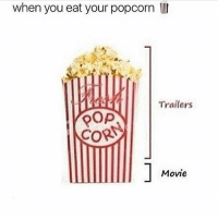 Memes, Pop, and Movie: when you eat your popcorn  Trailers  POP  CORN  Movie Morning 🔥