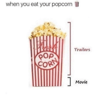 Memes, Popcorn, and Bad Luck: when you eat your popcorn  Trailers  POP  CORN  Movie Yep 👊🏻TAG your HOMIES👊🏻 - Credit: Like for good luck ignore for bad luck - 👌🏼check out my youtube - in bio - My backup- @memes_are_mee.2 - Support appreciated😉 👌🏼 Tags 🚫 IGNORE 🚫 love memesdaily Relatable dank Memes HoodJokes Hilarious Comedy HoodHumor ZeroChill Jokes Funny KanyeWest KimKardashian litasf KylieJenner JustinBieber Squad Crazy Omg Accurate Kardashians Epic bieber Photooftheday TagSomeone memesaremee trump rap drake