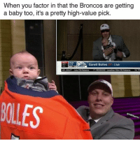 Future, Memes, and Nfl: When you factor in that the Broncos are getting  a baby too, it's a pretty high-value pick.  NEX  PICK  Garett Bolles OT Utah  NFL DRAFT ey CB Alabama  REDSKINS Jonathan Alen DEAlabama  BOLLES  CBsspo Broncos keeping one eye on the distant future.