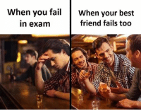 Best Friend, Memes, and Best: When you failWhen your best  friend fails too  n exam Follow our new page - @sadcasm.co