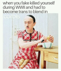 """<p>. via /r/dank_meme <a href=""""http://ift.tt/2uL3HP1"""">http://ift.tt/2uL3HP1</a></p>: when you fake killed yourself  during WWll and had to  become trans to blend in  bis <p>. via /r/dank_meme <a href=""""http://ift.tt/2uL3HP1"""">http://ift.tt/2uL3HP1</a></p>"""