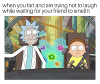 Mattb: when you fart and are trying not to laugh  while waiting for your friend to smell it  o O  [mattb]