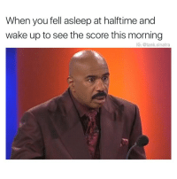 Funny, Tank, and Sinatra: When you fell asleep at halftime and  wake up to see the score this morning  IG: @tank.sinatra ??????