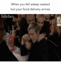 I'll wake up for Seamless. Our Golden Globes recap is up and you need to check it out. Link in bio.: When you fell asleep wasted  but your food delivery arrives  betches  GOLI  GL  AWA I'll wake up for Seamless. Our Golden Globes recap is up and you need to check it out. Link in bio.