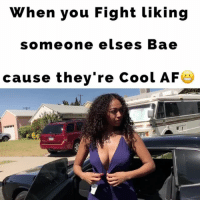 Af, Bae, and Dmv: When you Fight liking  someone elses Bae  cause they're cool AFC When you Fight liking someone elses Bae cause they're Cool AF😬LoL TAG someone if you've been there B4! @certified_corbin @itswilliambasham @ms_i_am love hurt mistake nice gogo dmv chuckbrown tlc NeverMetHer juhahnjones