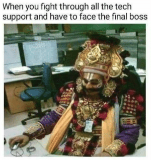 Dank, Final Boss, and Memes: When you fight through all the tech  support and have to face the final boss Time to square up by Aimless_Devastator MORE MEMES