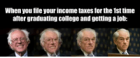 """College, Tumblr, and Taxes: When you file your income taxes for the 1st time  after graduating college and getting a job: <p><a href=""""https://libertarianpotus.tumblr.com/post/170811027542/oppression-has-many-faces"""" class=""""tumblr_blog"""">libertarianpotus</a>:</p>  <blockquote><p>Oppression has many faces.</p></blockquote>"""