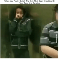 Memes, Kids, and Running: When You Finally Catch The Kids That Been Knocking On  Your Door And Running She was pissed😂