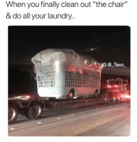 """Funny, Laundry, and Chair: When you finally clean out """"the chair""""  & do all your laundry  _Taxo CurrentSituation 😫 ♻️ @_taxo_ MakingPeopleLaugh 😂"""