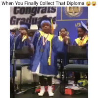 Ayeee lmao: When You Finally Collect That Diploma Ayeee lmao