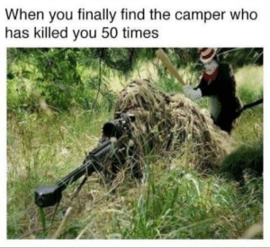 Who, Thing, and You: When you finally find the camper who  has killed you 50 times Most satisfying thing ever!
