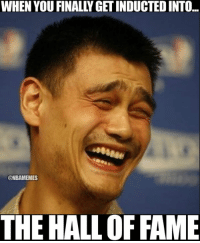 Congrats to 姚明 Yao Ming on being selected to the NBA Hall Of Fame: bit.ly/YaoMingHOF: WHEN YOU FINALLY GET INDUCTED INTO  @NBAMEMES  THE HALL OF FAME Congrats to 姚明 Yao Ming on being selected to the NBA Hall Of Fame: bit.ly/YaoMingHOF