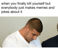 "Dank, Meme, and Memes: when you finally kill yourself but  everybody just makes memes and  jokes about it <p>dreams crushed via /r/dank_meme <a href=""http://ift.tt/2o7lX5h"">http://ift.tt/2o7lX5h</a></p>"