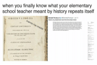 Donald Trump, Meme, and Memes: when you finally know what your elementary  school teacher meant by history repeats itself  Donald Trump Jr. 0 @DonaldTrumpr·Jul 1 1  Here's my statement and the full email chain  O BSERVATIONS  >meme. meinside  ,  ,  CERTAIN DOCUMENTS  THE HISTORY OF THE UNITED STATES  CHARGE OF SPECULATION  ALEXANDER HAMILTON  LATE SECARTARY OF THE TREASURY  IS FULLY REFUTED  WRITTEN BY HIMSELY Have you read this???? (lyric chain)
