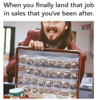 Memes, 🤖, and Job: When you finally land that job  in sales that you've been after.  GREEN  CHC