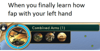 """Http, How, and Arms: When you finally learn how  fap with your left hand  Combined Arms (1) <p>Civ V format potential? via /r/MemeEconomy <a href=""""http://ift.tt/2p1MwHh"""">http://ift.tt/2p1MwHh</a></p>"""