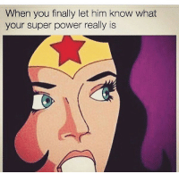 Funny, Ghetto, and Memes: When you finally let him know what  your super power really is Not all heros wear capes 🤡 • ➫➫➫ Follow @ghetto for more funny posts daily!