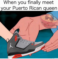 I don't wanna be a punta nomore mami......lemme be wit chu! 🙊🚫👟🔫: When you finally meet  your Puerto Rican queen I don't wanna be a punta nomore mami......lemme be wit chu! 🙊🚫👟🔫