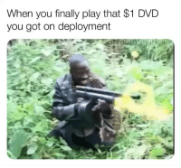 Yo this is so true lol Repost @stedbro_murica: When you finally play that $1 DVD  you got on deployment  ur Yo this is so true lol Repost @stedbro_murica
