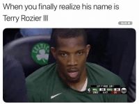 Nba, Name, and Mil: When you finally realize his name is  Terry RO  @NBAMEMES  MIL 30 BOS 38NT  2ND6:47 24 Hahahaha
