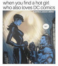 Memes, Girl, and Justice: when you find a hot girl  who also loves DC comics  ④ JUSTICE. LEAGUE, MEMES  MARRY  ME Relatable I'm sure -Nightwing
