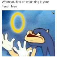 Ahhh! 😁😂😂: When you find an onion ring in your  french fries Ahhh! 😁😂😂