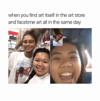 Facetime, Goals, and Omg: when you find art itself in the art store  and facetime art all in the same day This is goals omg