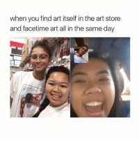 Facetime, Goals, and Girl Memes: when you find art itself in the art store  and facetime art all in the same day GOALS