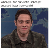 Justin Bieber, Memes, and 🤖: When you find out Justin Bieber got  engaged faster than you did  @tank.sinatra ¯\_(ツ)_-¯