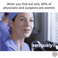 Facts, Life, and Work: When you find out only 36% of  physicians and surgeons are women  seriously? Meredith Grey wouldn't stand for this! We're partnering with our fav beauty brand @soapandgloryusa to empower women to succeed in their careers and in life! We want to hear your stories about how you're slaying your pay or becoming a boss betch at work – send us your questions & comments to slapped@betches.com. Check out the link in the bio to uncover more facts about gender inequality! glorytothegirls