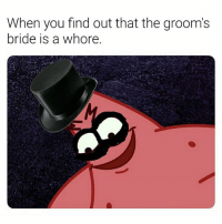 🎤Haven't you people ever heard of...CLOSING A GOD DAMN DOOR?!🎤: When you find out that the groom's  bride is a whore. 🎤Haven't you people ever heard of...CLOSING A GOD DAMN DOOR?!🎤