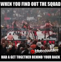Ass whoopin time  Like MrTechnicalDifficult: WHEN YOU FIND OUT THE SQUAD  jdotcdoublee  HAD A GET TOGETHER BEHINDYOUR BACK Ass whoopin time  Like MrTechnicalDifficult