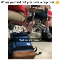 "Funny, Mood, and Pop: When you find out you have a pop quiz  ""fuck this shit i'm out "" Mood😂 HoodClips"