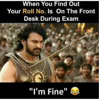 """Bhot dukh hota hai jab Padh bhi nahi rkha hota BC Credits- @indian_18teenagers Bcbaba: When You Find Out  Your Roll No. Is On The Front  Desk During Exam  """"I'm Fine"""" Bhot dukh hota hai jab Padh bhi nahi rkha hota BC Credits- @indian_18teenagers Bcbaba"""
