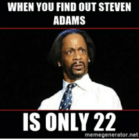 WHEN YOU FIND OUTSTEVEN  ADAMS  IS ONLY 22  memegenerator.net Steven Adams Man Child
