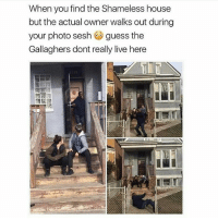 When you find the Shameless house  but the actual owner walks out during  your photo sesh  guess the  Gallaghers dont really live here LMAO I FUCKING LOVE SHAMELESS @takememeorleavememe