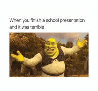School, Tumblr, and Http: When you finish a school presentation  and it was terrible @studentlifeproblems