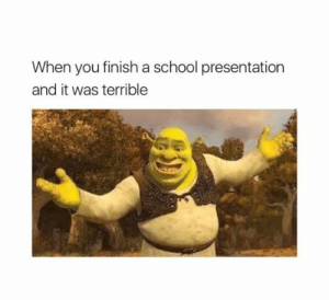 School, Tumblr, and Blog: When you finish a school presentation  and it was terrible studentlifeproblems:  If you are a student Follow @studentlifeproblems​