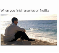 Funny, Netflix, and Hell: When you finish a series on Netflix What the hell do I do now? https://t.co/jYYe1GOwy3
