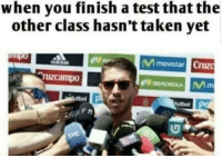 Taken, Test, and Class: when you finish a test that the  other class hasn't taken yet  movistar Cruz  0  IBERDROLAm  pa  futbol  ve