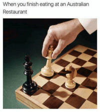 Dumb, Funny, and Love: When you finish eating at an Australian  Restaurant I love dumb memes like this https://t.co/PDXTq3AZSL
