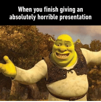 Dank, 🤖, and You: When you finish giving an  absolutely horrible presentation Ta daaaaaaa~