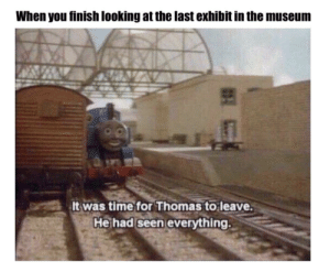 Remember to check the gift shop before you leave!: When you finish looking at the last exhibit in the museum  It was time for Thomas to leave.  He had seen everything. Remember to check the gift shop before you leave!