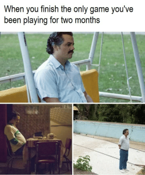 Dank, Memes, and Target: When you finish the only game you've  been playing for two months What do I do now? by ManBehindJulioOcho MORE MEMES