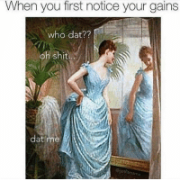 Gym, Shit, and Who: When you first notice your gains  who dat??  oh shit..  dat me  ettitmama @doyouevenwomen 💁‍♀️
